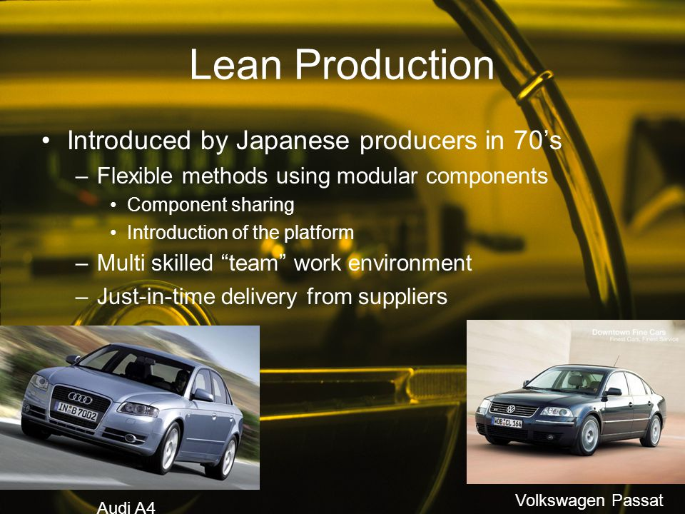 Lean Production Introduced by Japanese producers in 70's