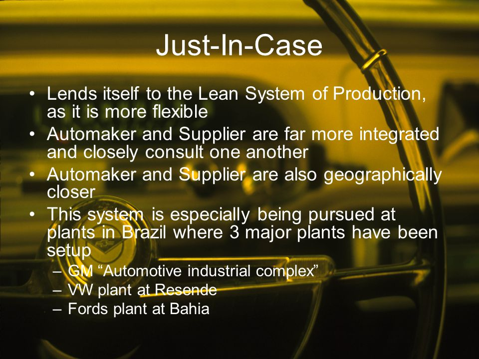 Just-In-Case Lends itself to the Lean System of Production, as it is more flexible.