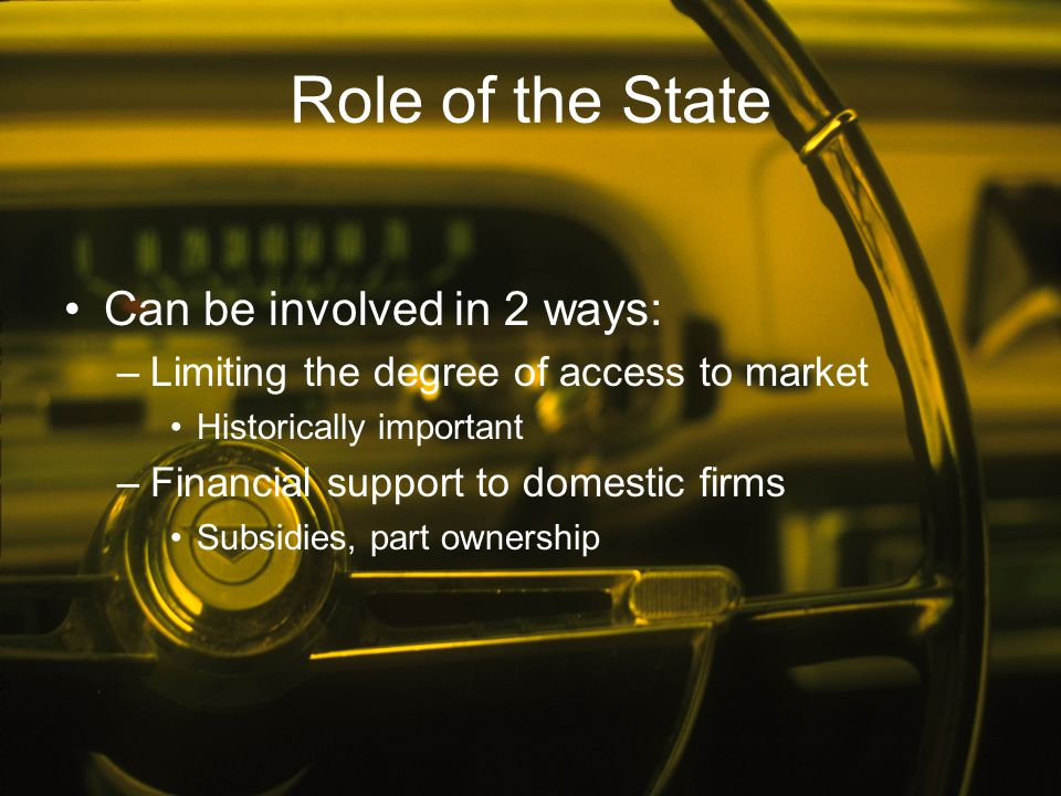 Role of the State Can be involved in 2 ways: