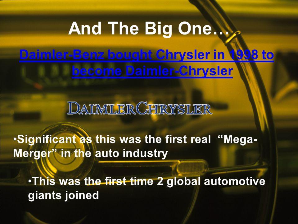 Daimler-Benz bought Chrysler in 1998 to become Daimler-Chrysler