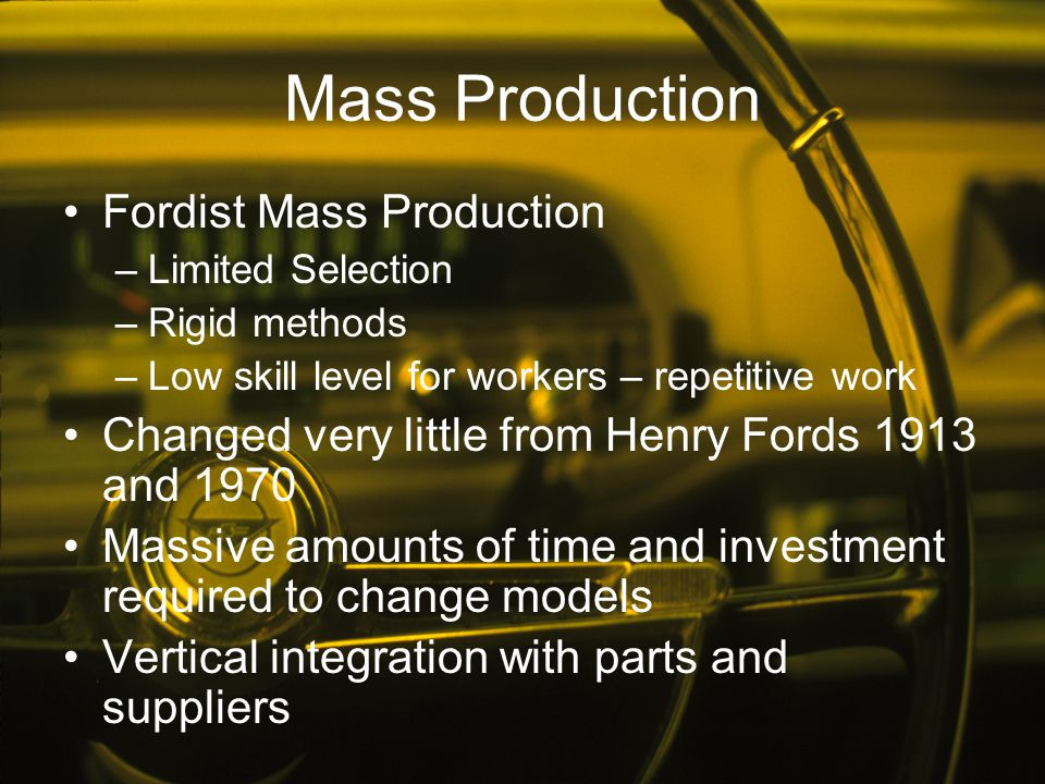 Mass Production Fordist Mass Production