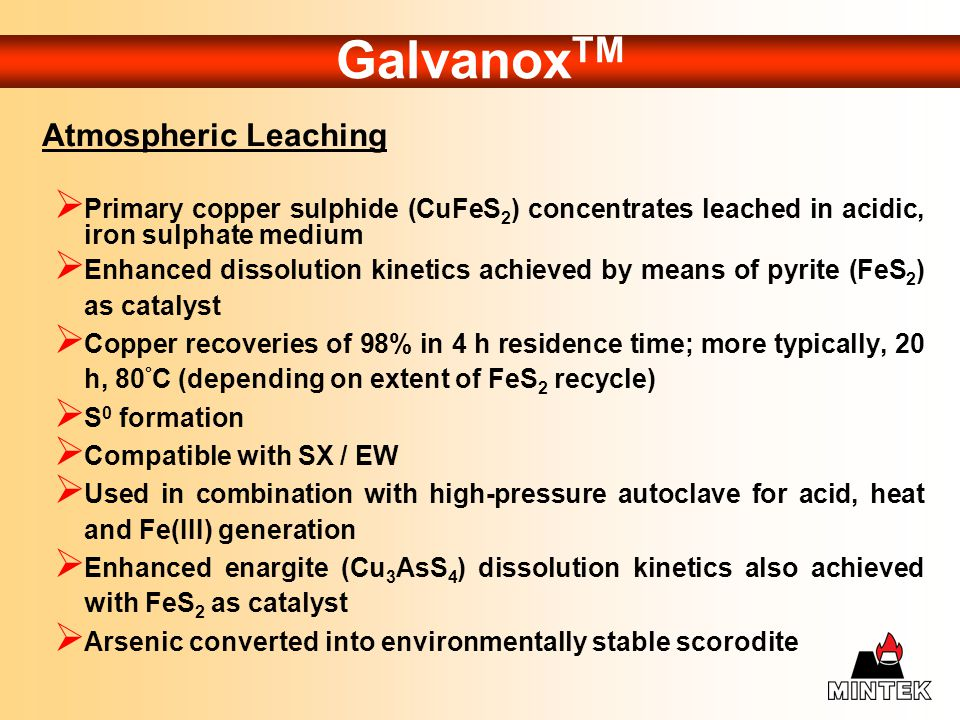 GalvanoxTM Atmospheric Leaching. Primary copper sulphide (CuFeS2) concentrates leached in acidic, iron sulphate medium.