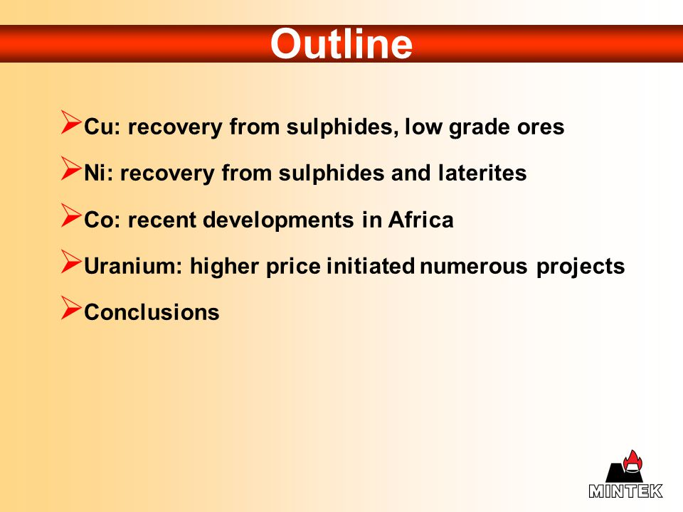 Outline Cu: recovery from sulphides, low grade ores