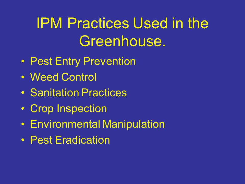 IPM Practices Used in the Greenhouse.