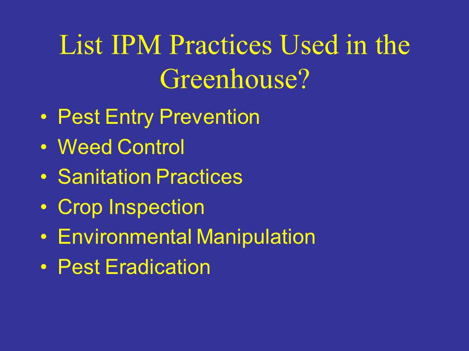 List IPM Practices Used in the Greenhouse
