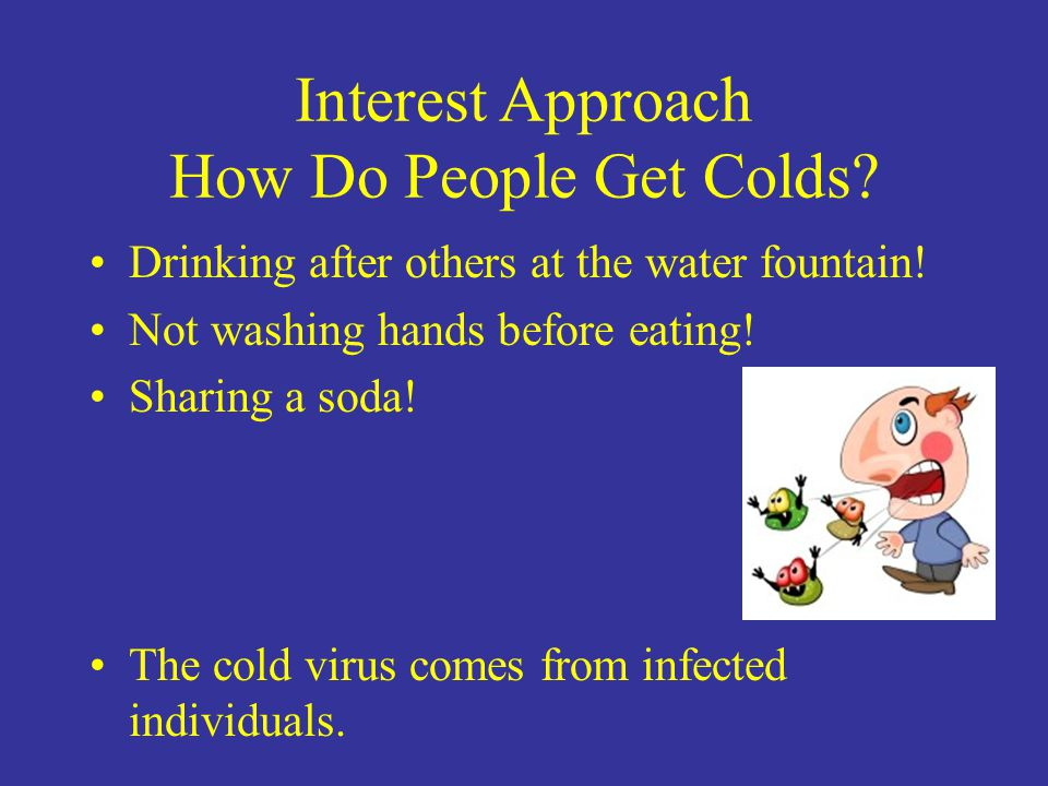 Interest Approach How Do People Get Colds