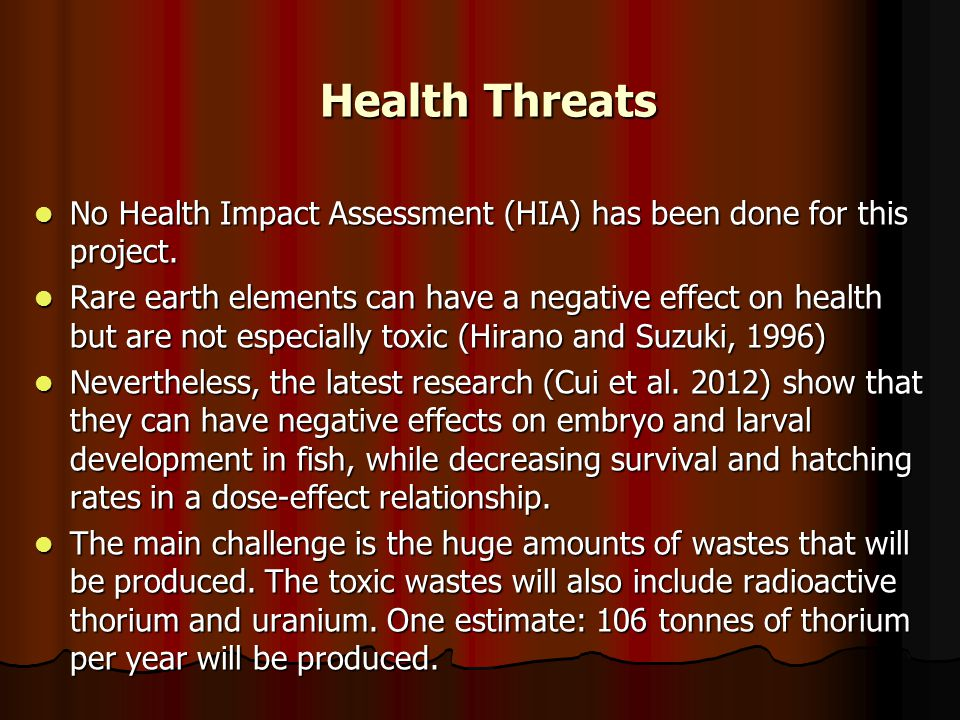 Health Threats No Health Impact Assessment (HIA) has been done for this project.