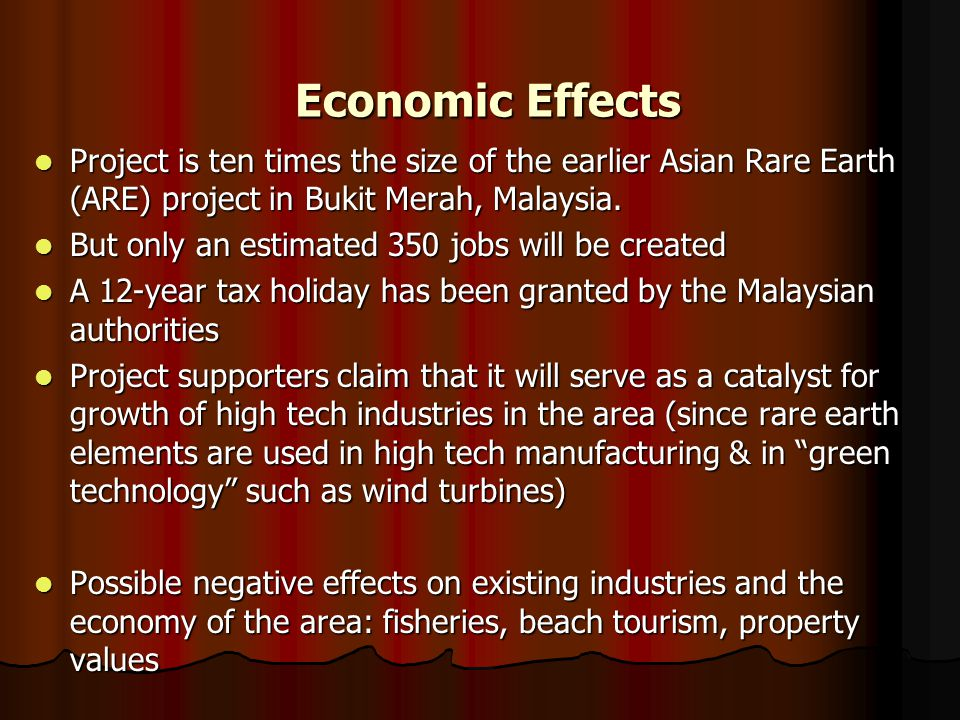 Economic Effects Project is ten times the size of the earlier Asian Rare Earth (ARE) project in Bukit Merah, Malaysia.
