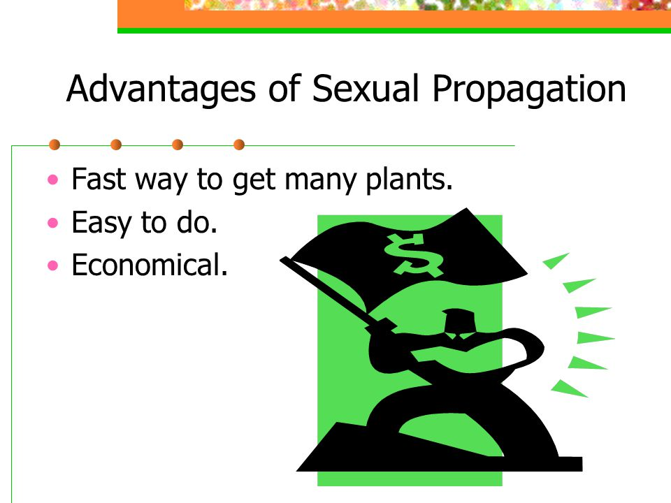 Advantages of Sexual Propagation
