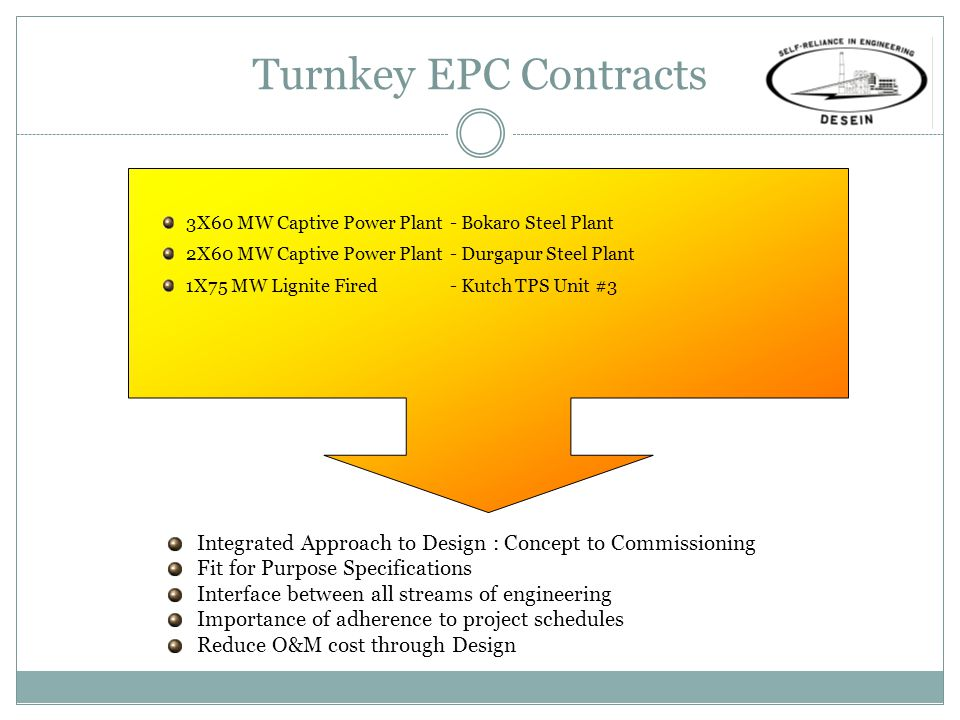 Turnkey EPC Contracts 3X60 MW Captive Power Plant - Bokaro Steel Plant. 2X60 MW Captive Power Plant - Durgapur Steel Plant.