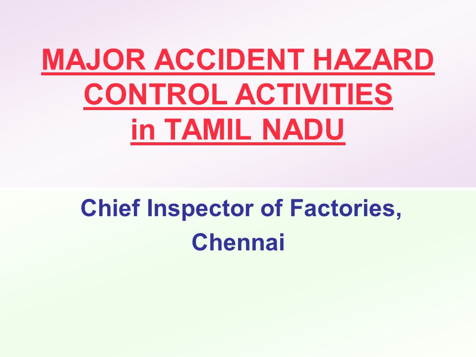 MAJOR ACCIDENT HAZARD CONTROL ACTIVITIES in TAMIL NADU