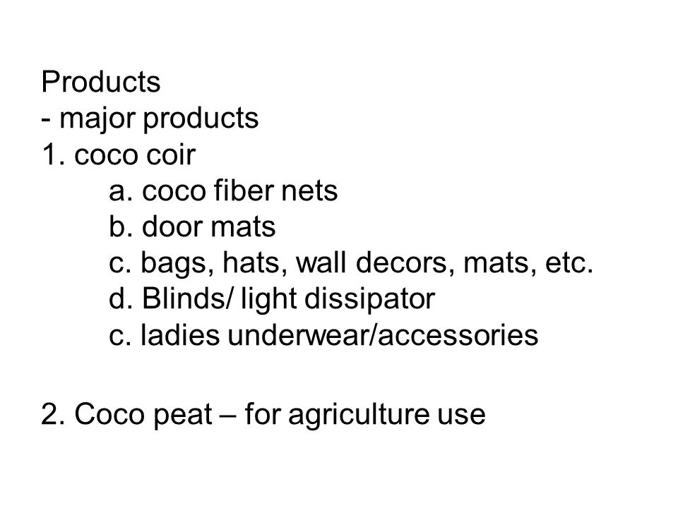Business Description - Coco coir production, product development and marketing Products - major products 1.