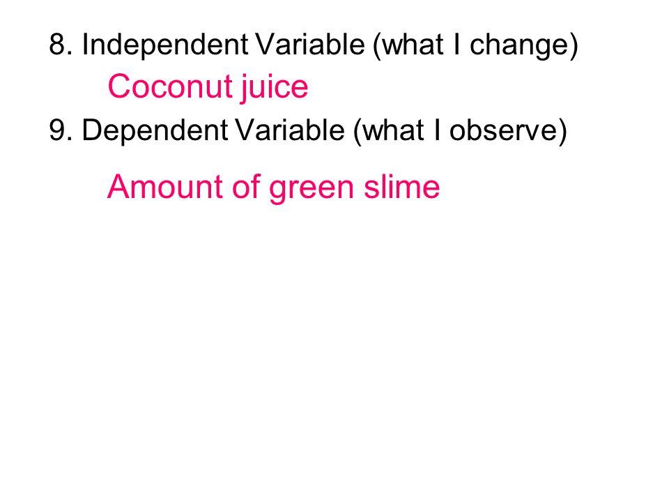 Coconut juice Amount of green slime