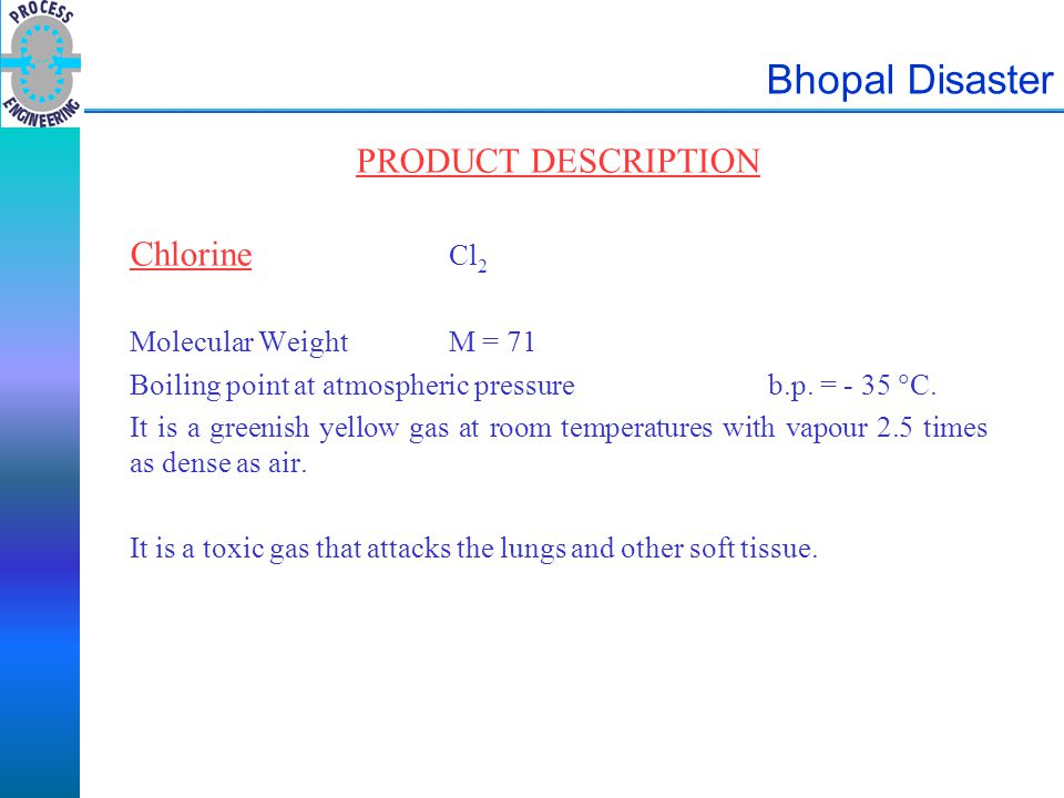 Bhopal Disaster PRODUCT DESCRIPTION Chlorine Cl2