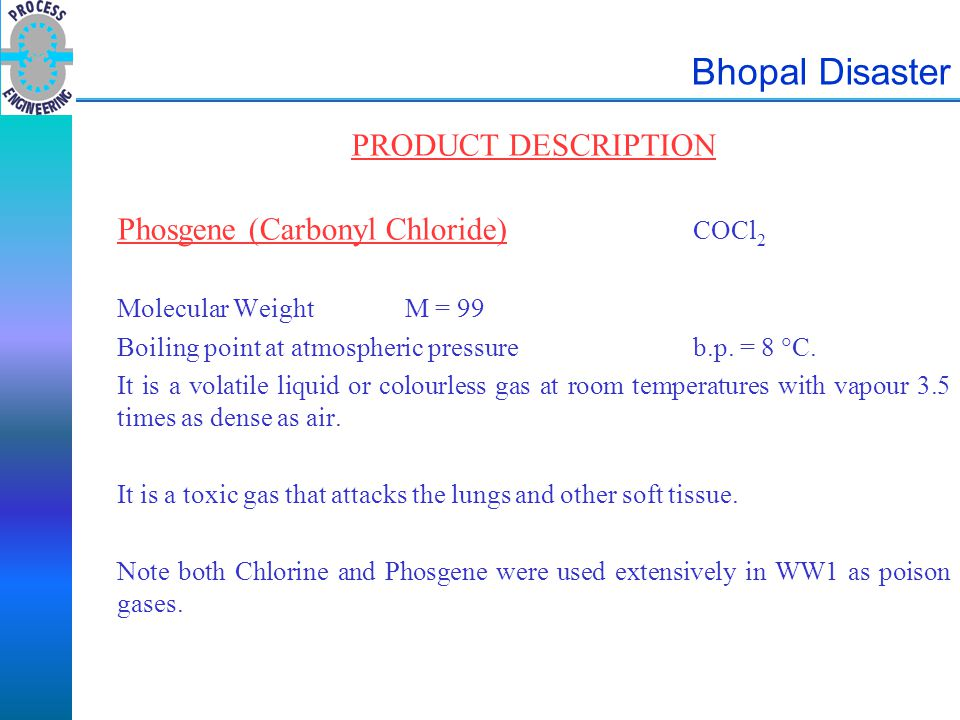 Bhopal Disaster PRODUCT DESCRIPTION Phosgene (Carbonyl Chloride) COCl2