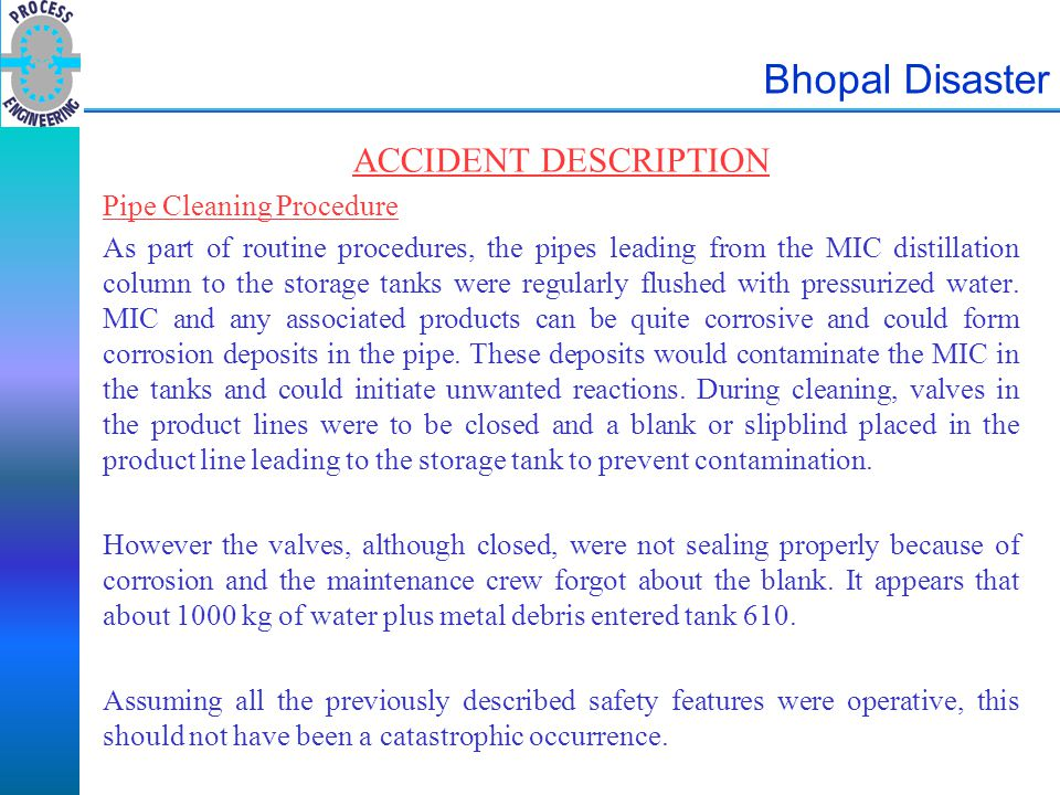 Bhopal Disaster ACCIDENT DESCRIPTION Pipe Cleaning Procedure