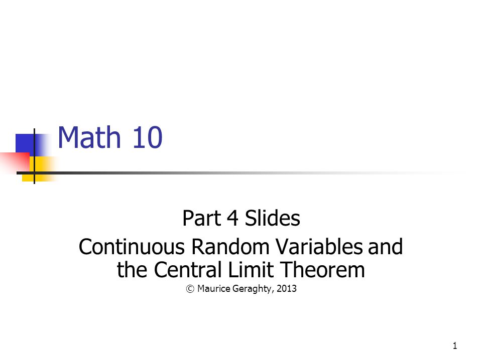 Continuous Random Variables and the Central Limit Theorem