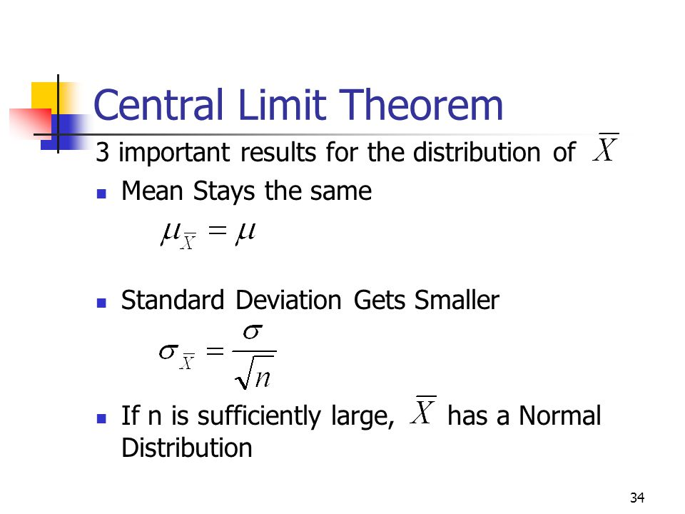 Central Limit Theorem 3 important results for the distribution of