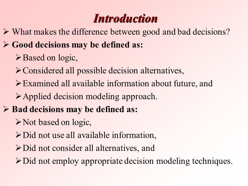Introduction What makes the difference between good and bad decisions
