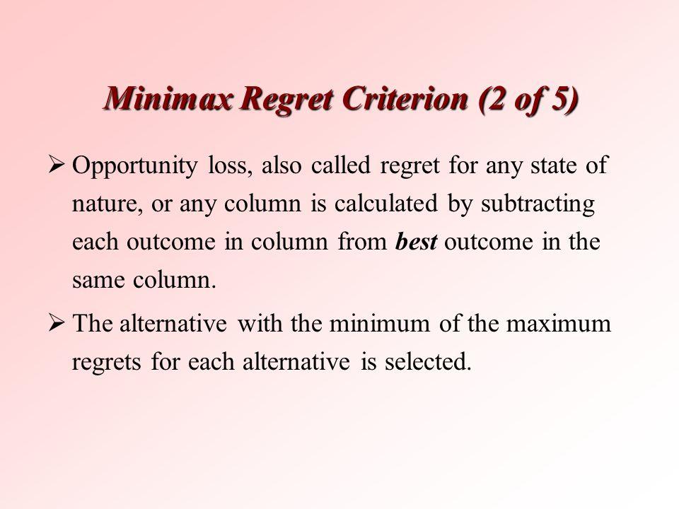 Minimax Regret Criterion (2 of 5)