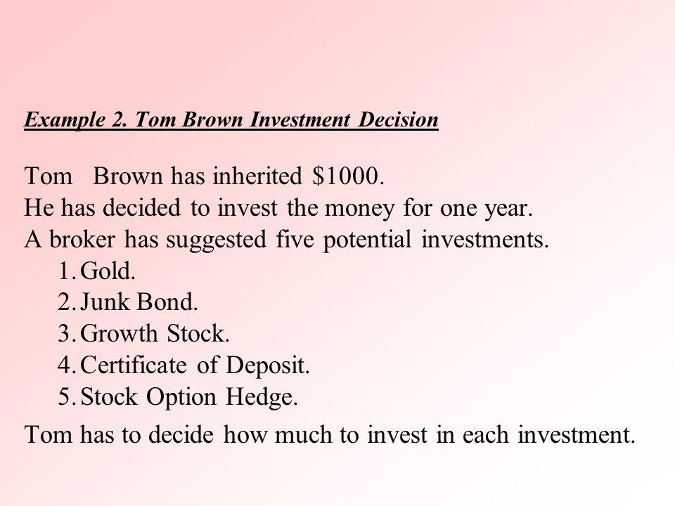 Tom Brown has inherited $1000.