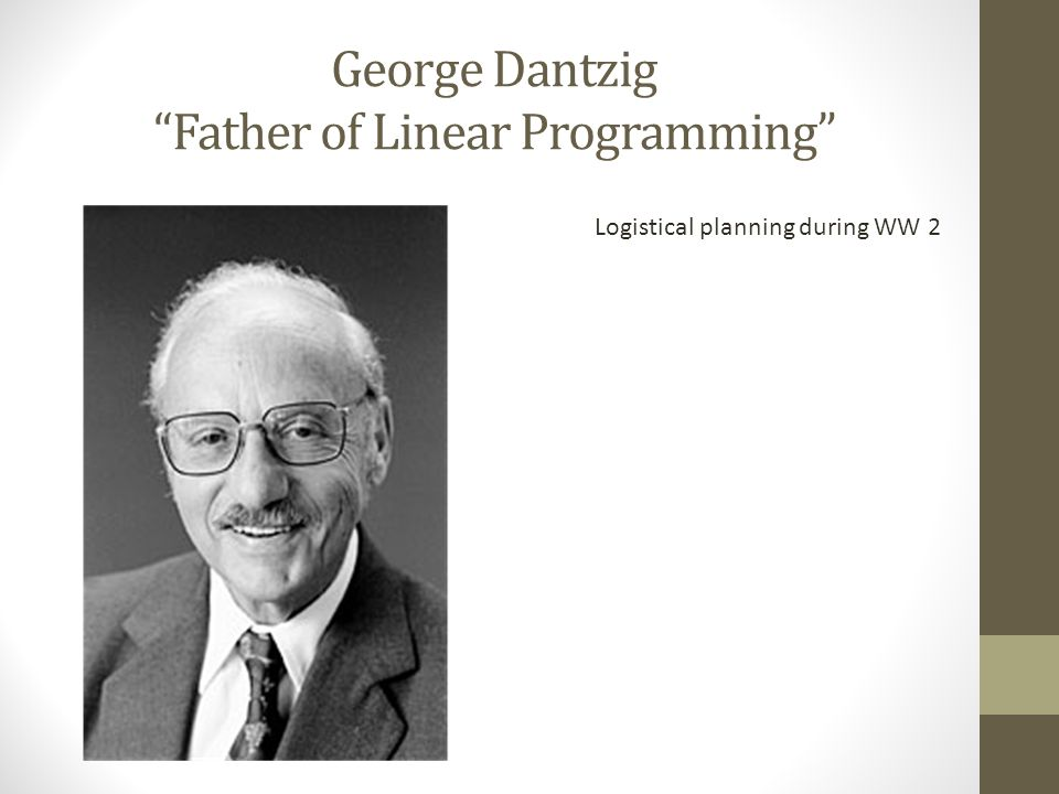 George Dantzig Father of Linear Programming