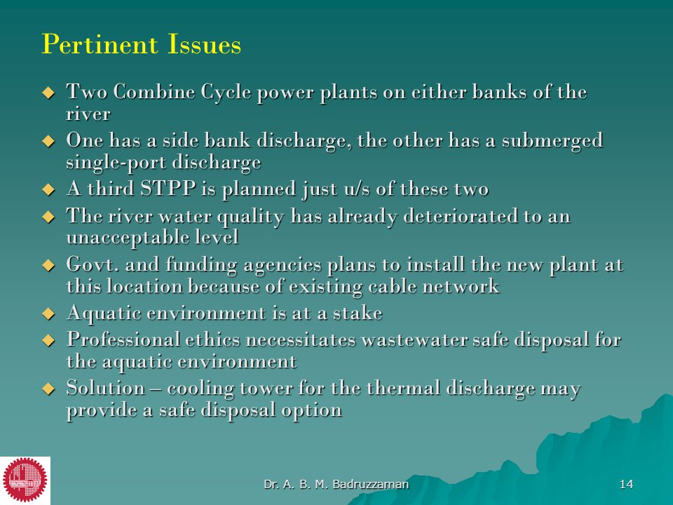 Pertinent Issues Two Combine Cycle power plants on either banks of the river.