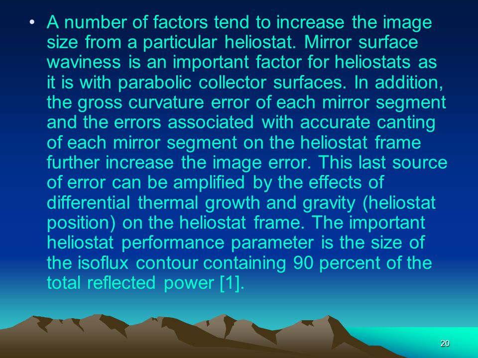 A number of factors tend to increase the image size from a particular heliostat.