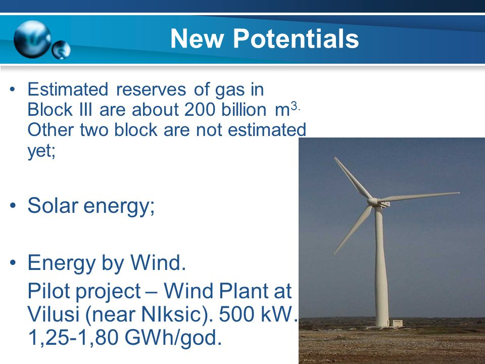 New Potentials Solar energy; Energy by Wind.