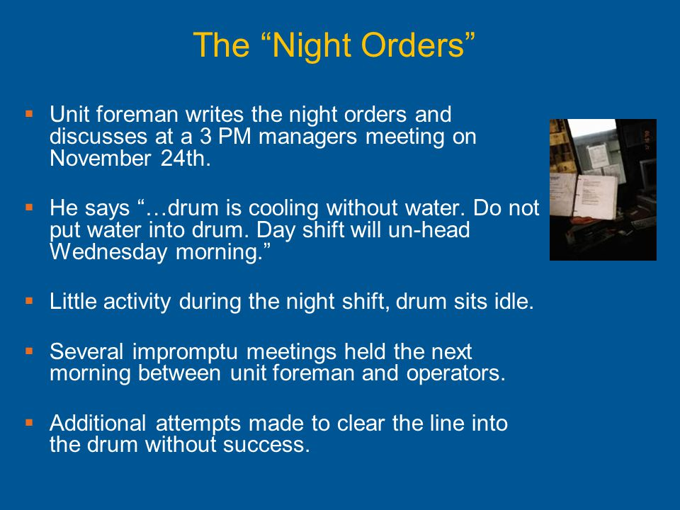 The Night Orders Unit foreman writes the night orders and discusses at a 3 PM managers meeting on November 24th.