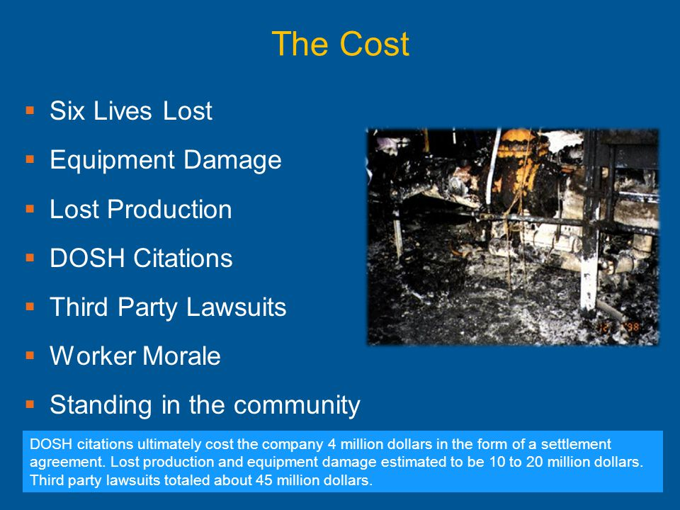 The Cost Six Lives Lost Equipment Damage Lost Production
