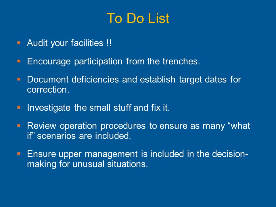 To Do List Audit your facilities !!