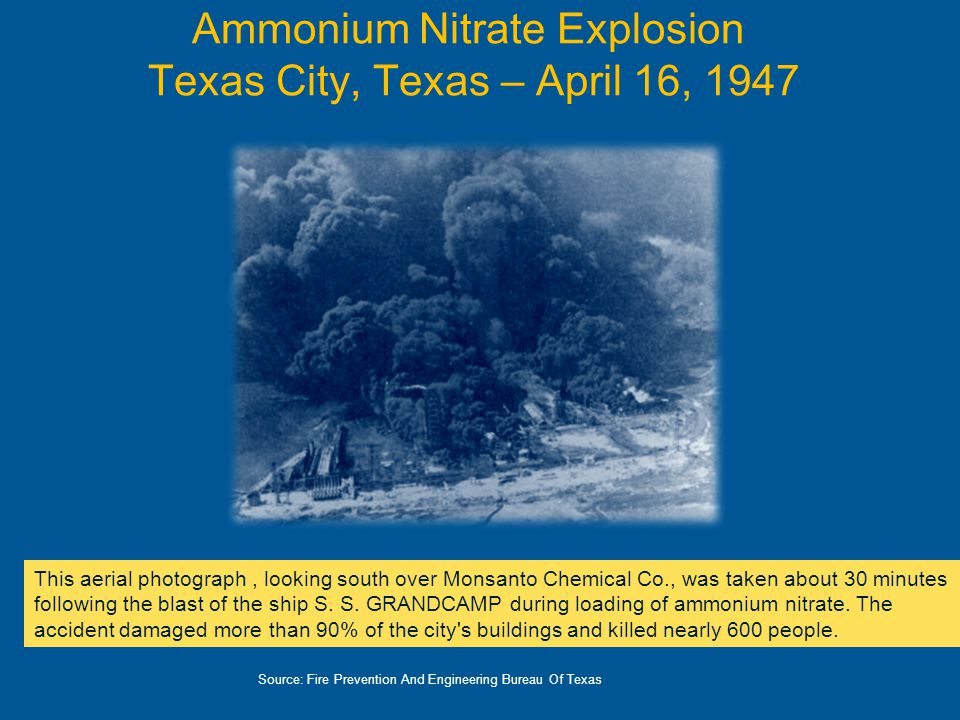 Ammonium Nitrate Explosion Texas City, Texas – April 16, 1947