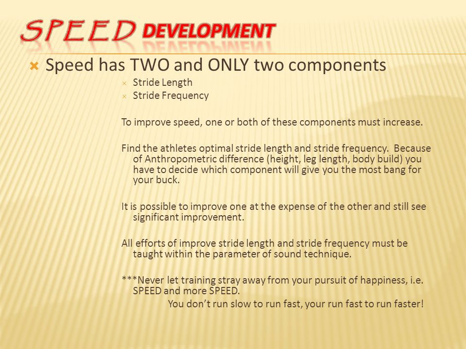 S P E E D Development Speed has TWO and ONLY two components