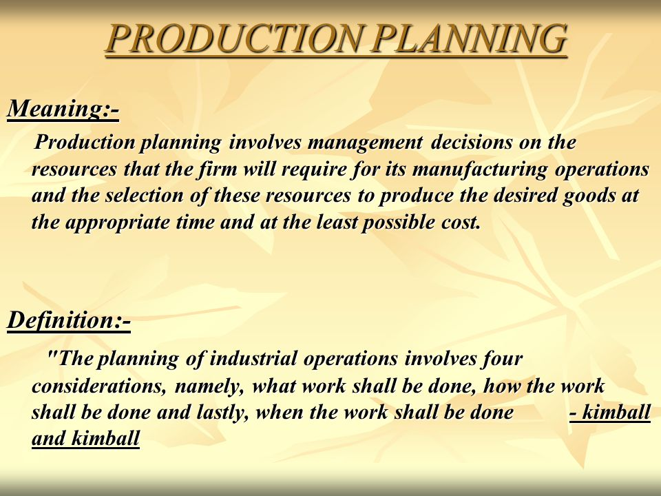 PRODUCTION PLANNING Meaning:- Definition:-
