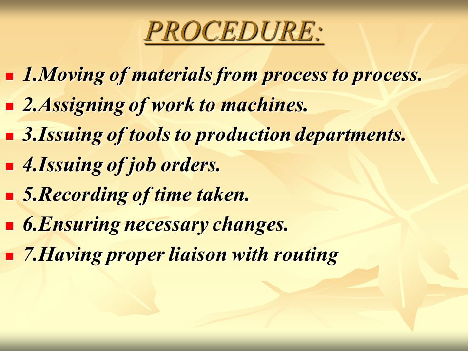 PROCEDURE: 1.Moving of materials from process to process.
