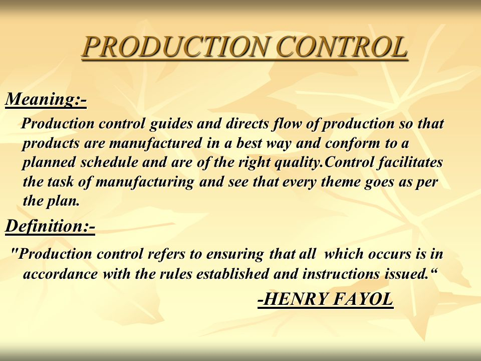 PRODUCTION CONTROL Meaning:- Definition:-