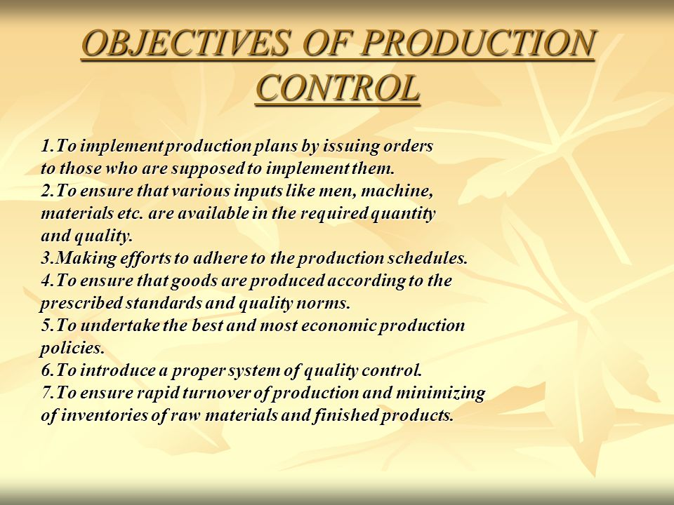 OBJECTIVES OF PRODUCTION CONTROL