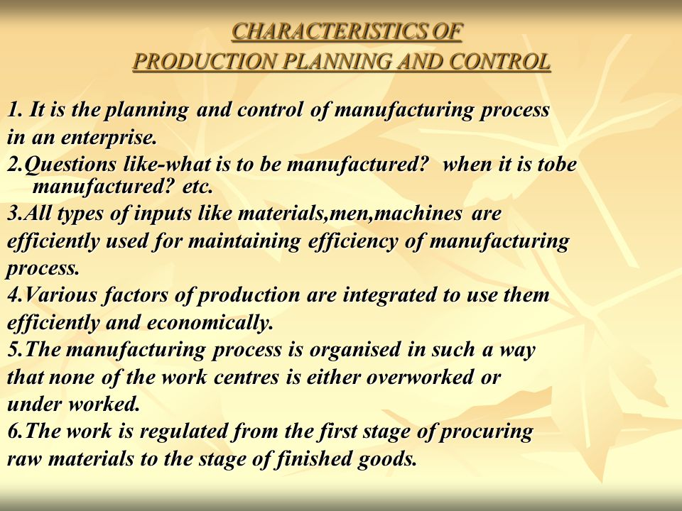 CHARACTERISTICS OF PRODUCTION PLANNING AND CONTROL