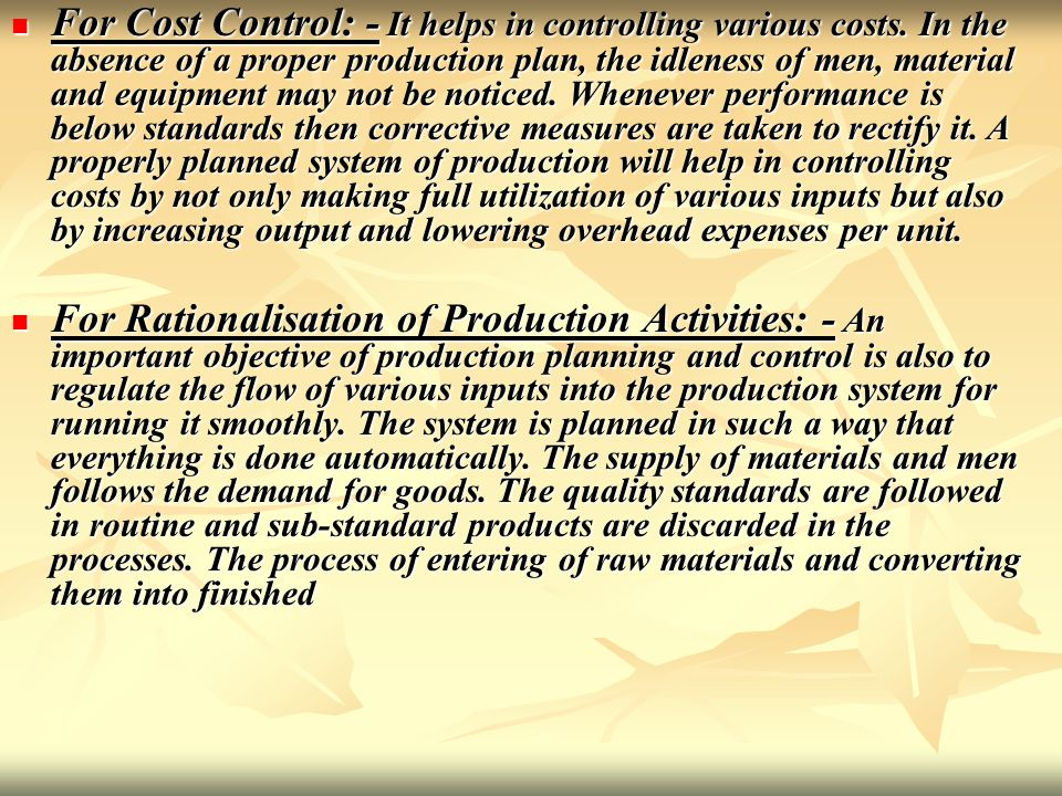 For Cost Control: - It helps in controlling various costs