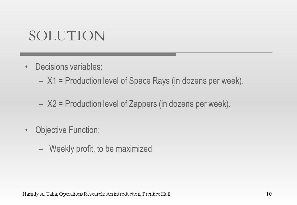 SOLUTION Decisions variables: