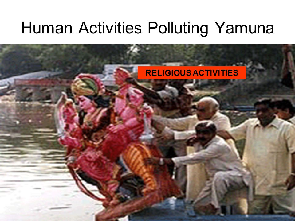 Human Activities Polluting Yamuna