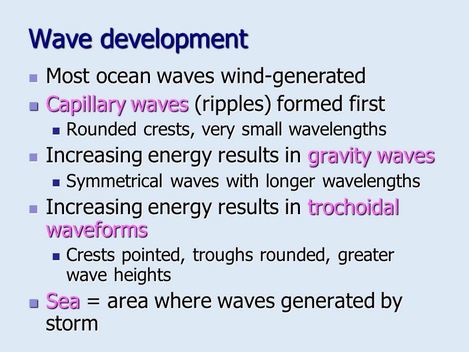 Wave development Most ocean waves wind-generated