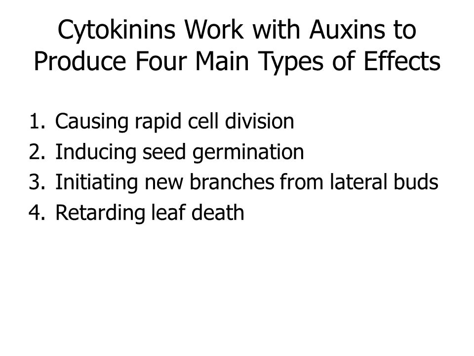 Cytokinins Work with Auxins to Produce Four Main Types of Effects