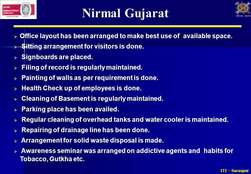 Nirmal Gujarat Office layout has been arranged to make best use of available space. Sitting arrangement for visitors is done.