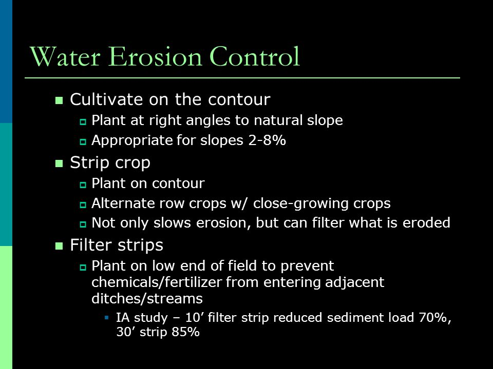 Water Erosion Control Cultivate on the contour Strip crop