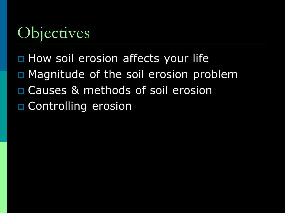 Objectives How soil erosion affects your life