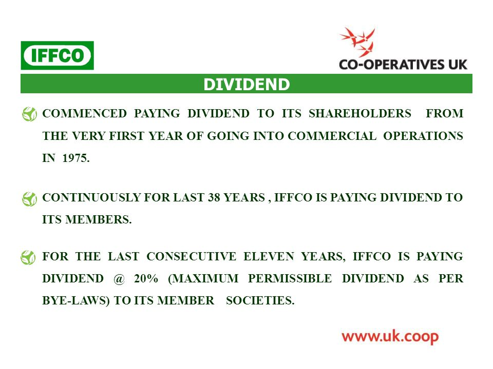 DIVIDEND COMMENCED PAYING DIVIDEND TO ITS SHAREHOLDERS FROM THE VERY FIRST YEAR OF GOING INTO COMMERCIAL OPERATIONS IN 1975.
