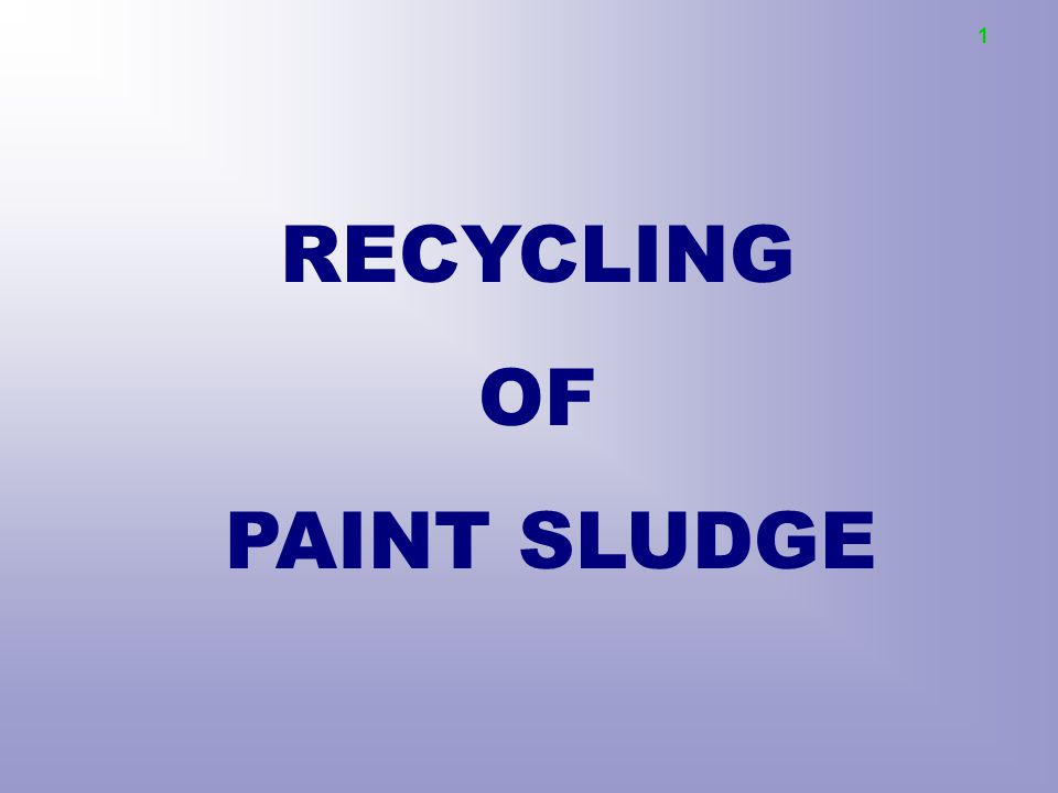 RECYCLING OF PAINT SLUDGE