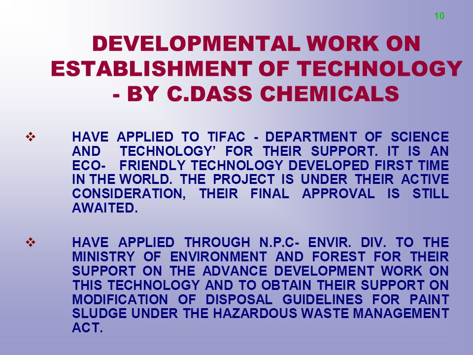 10 DEVELOPMENTAL WORK ON ESTABLISHMENT OF TECHNOLOGY - BY C.DASS CHEMICALS.